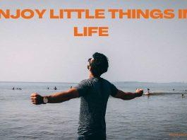 enjoy little things in life